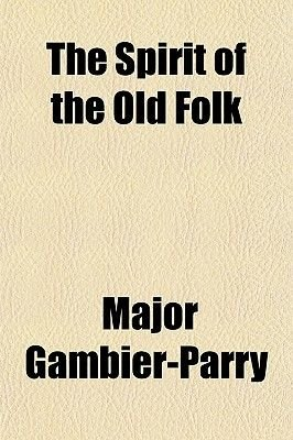 The Spirit of the Old Folk (Paperback): Major Gambier-Parry