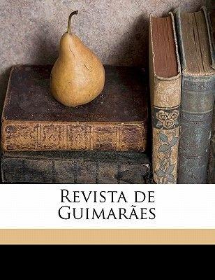Revista de Guimaraes Volume 29-31 (Portuguese, Paperback): Sociedade Martins Sarmento