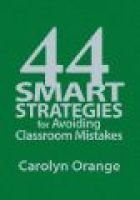 44 Smart Strategies for Avoiding Classroom Mistakes (Hardcover, New): Carolyn Orange