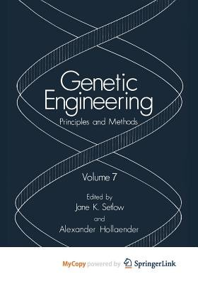 Genetic Engineering - Principles and Methods (Paperback): Jane Setlow