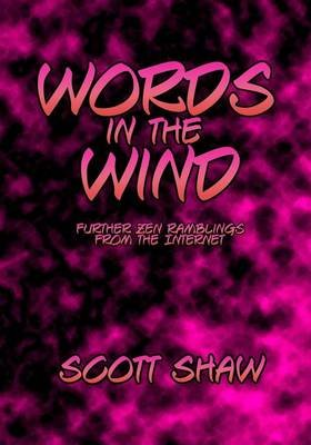 Words in the Wind - Further Zen Ramblings from the Internet (Paperback): Scott Shaw