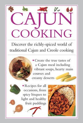 Cajun Cooking - Discover the Richly-Spiced World of Traditional Cajun and Creole Cooking (Hardcover): Valerie Ferguson