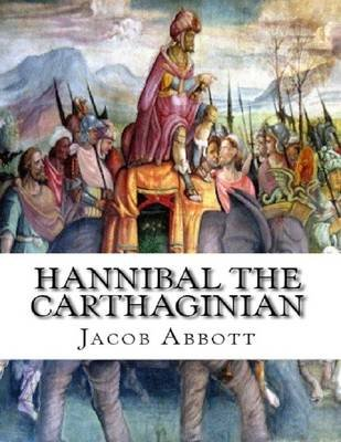 Hannibal the Carthaginian (Electronic book text): Jacob Abbott