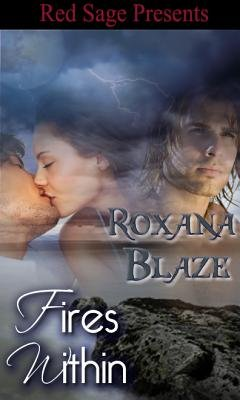 Fires Within (Electronic book text): Roxana Blaze