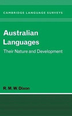 Australian Languages, v. 1 - Their Nature and Development (Hardcover): R. M. W. Dixon