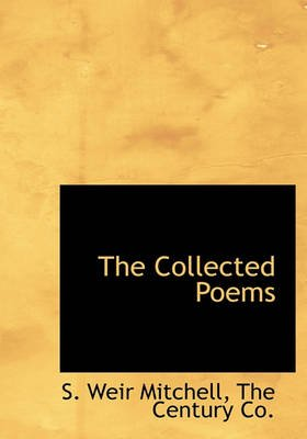 The Collected Poems (Hardcover): Silas Weir Mitchell