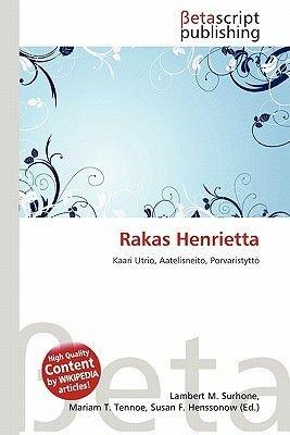 Rakas Henrietta (Paperback): Lambert M. Surhone, Mariam T. Tennoe, Susan F. Henssonow