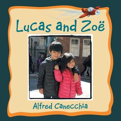 Lucas and Zoe (Paperback): Alfred Canecchia
