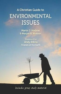 A Christian Guide to Environmental Issues eBook (Mobipocket format) (Electronic book text): Margot Hodson, Martin Hodson