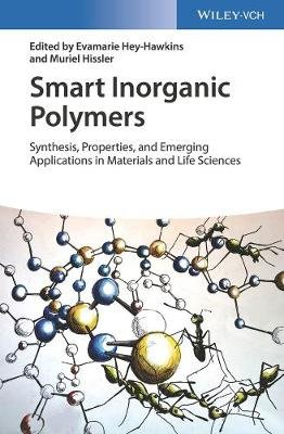 Smart Inorganic Polymers - Synthesis, Properties, and Emerging Applications in Materials and Life Sciences (Hardcover):...