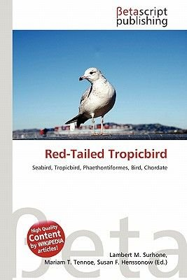 Red-Tailed Tropicbird (Paperback): Lambert M. Surhone, Mariam T. Tennoe, Susan F. Henssonow