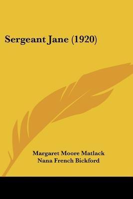 Sergeant Jane (1920) (Paperback): Margaret Moore Matlack