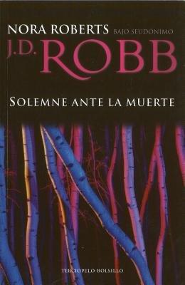 Solemne Ante la Muerte (Spanish, Paperback): J. D. Robb, Nora Roberts