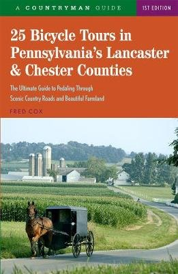 25 Bicycle Tours in Pennsylvania's Lancaster & Chester Counties (Paperback): Fred Cox