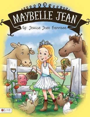 Maybelle Jean (Paperback): Jessica Jean Garrison