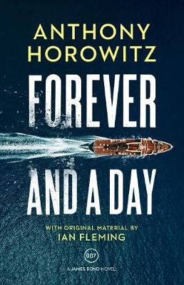 Forever And A Day (Paperback): Anthony Horowitz