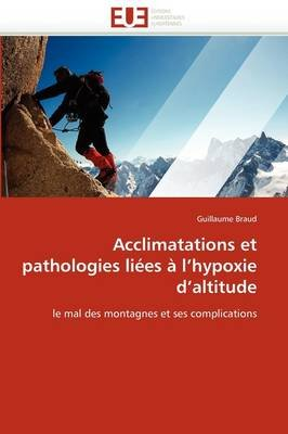 Acclimatations Et Pathologies Liees A L''Hypoxie D''Altitude (French, Paperback): Braud-G