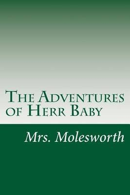 The Adventures of Herr Baby (Paperback): Mrs Molesworth