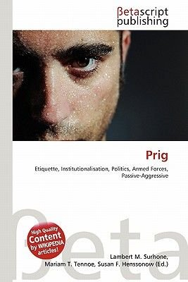 Prig (Paperback): Lambert M. Surhone, Mariam T. Tennoe, Susan F. Henssonow