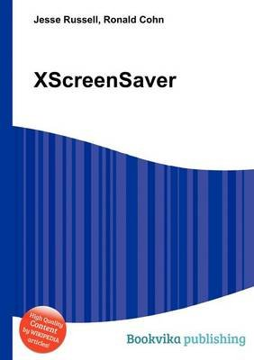 Xscreensaver (Paperback): Jesse Russell, Ronald Cohn