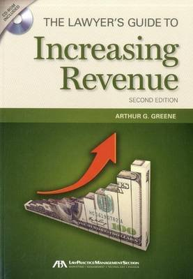 The Lawyer's Guide to Increasing Revenue (Hardcover, 2nd): Arthur G. Greene