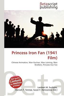 Princess Iron Fan (1941 Film) (Paperback): Lambert M. Surhone, Mariam T. Tennoe, Susan F. Henssonow