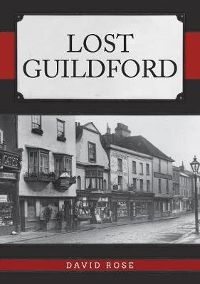 Lost Guildford (Paperback): David Rose