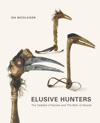 Elusive Hunters - The Haddad of Kanem & the Bahr el Ghazal (Hardcover): Ida Nicolaisen