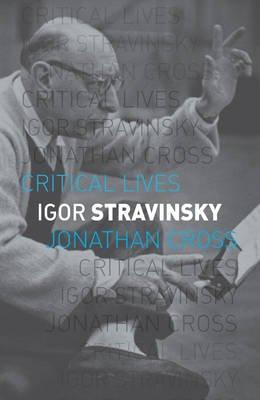 Igor Stravinsky (Paperback): Jonathan Cross
