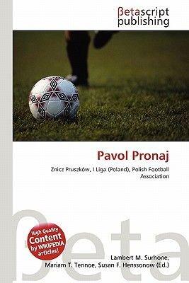 Pavol Pronaj (Paperback): Lambert M. Surhone, Mariam T. Tennoe, Susan F. Henssonow