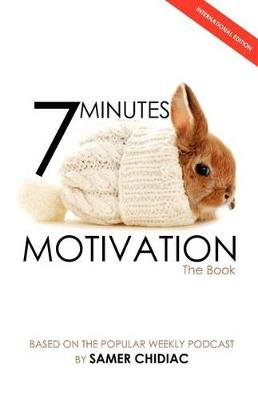 7 Minutes Motivation - The Book (International Edition) (Paperback): Samer Chidiac