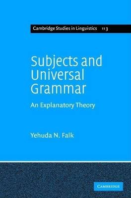 Subjects and Universal Grammar: An Explanatory Theory (Electronic book text): Yehuda Falk