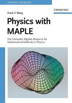 Physics with MAPLE - The Computer Algebra Resource for Mathematical Methods in Physics (Electronic book text, 1st edition):...