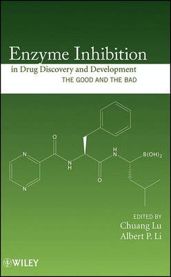 Enzyme Inhibition in Drug Discovery and Development - The Good and the Bad (Electronic book text, 1st edition): Chuang Lu,...