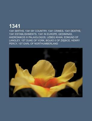 1341 - 1341 Births, 1341 by Country, 1341 Crimes, 1341 Deaths, 1341 Establishments, 1341 in Europe, Gediminas, Andronikos III...