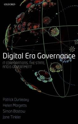 Digital Era Governance: It Corporations, the State, and E-Government (Electronic book text): Patrick Dunleavy, Helen Margetts