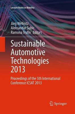 Sustainable Automotive Technologies 2013 - Proceedings of the 5th International Conference ICSAT 2013 (Paperback, Softcover...