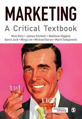 Marketing - A Critical Textbook (Paperback): Gavin Jack, Matthew Higgins, James Fitchett, Nick Ellis, Ming Lim, Mark...