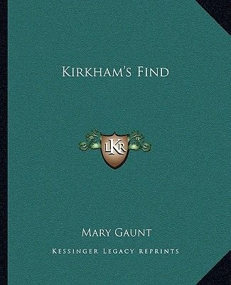 Kirkham's Find (Paperback): Mary Gaunt
