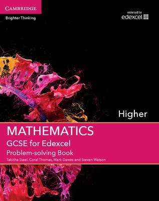 GCSE Mathematics for Edexcel Higher Problem-Solving Book (Paperback): Tabitha Steel, Coral Thomas, Mark Dawes, Steven Watson