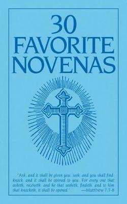 Thirty Favorite Novenas (Paperback): Anonymous