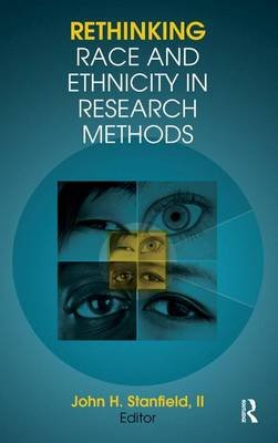 Rethinking Race and Ethnicity in Research Methods (Electronic book text): John H. Stanfield II