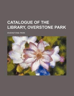 Catalogue of the Library, Overstone Park (Paperback): Overstone Park