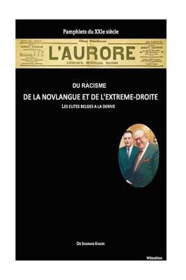 Du Racisme, de La Novlangue Et de L'Extreme-Droite - Les Exemples Belge Et Francais (French, Paperback): Dr Shanan Khairi