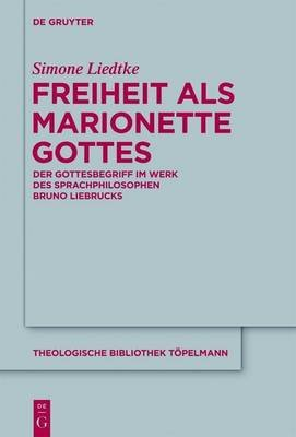 Freiheit ALS Marionette Gottes (English, German, Electronic book text): Simone Liedtke