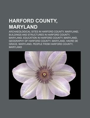 Harford County, Maryland - Archaeological Sites in Harford County, Maryland, Buildings and Structures in Harford County,...