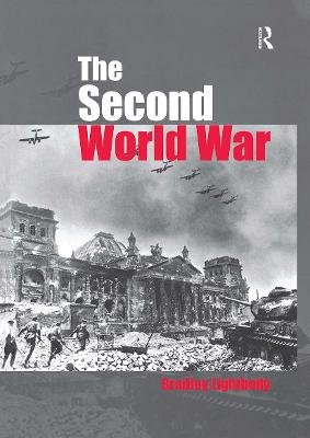 The Second World War - Ambitions to Nemesis (Paperback): Bradley Lightbody