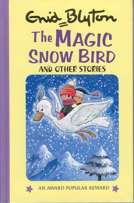 The Magic Snowbird and Other Stories (Hardcover): Enid Blyton