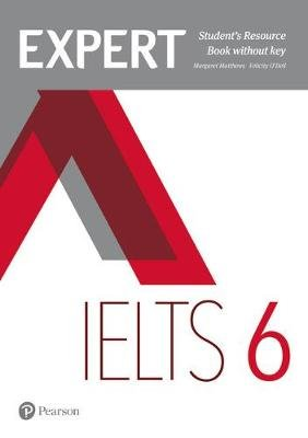 Expert IELTS 6 Students' Resource Book Without Key, Band 6 (Paperback): Margaret Matthews