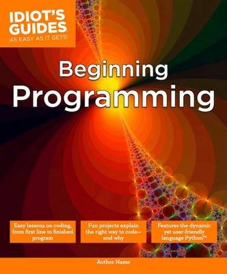 Idiot's Guides: Beginning Programming (Paperback): Matt Telles